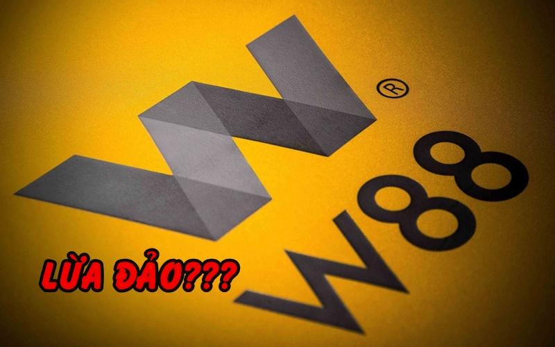 Các dấu hiệu người chơi cho rằng W88 lừa đảo