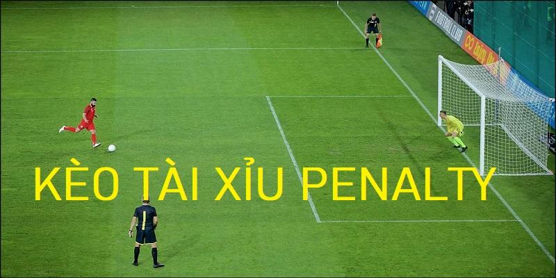 Kèo tài xỉu Penalty là gì? Hướng dẫn cách soi kèo Penalty chuẩn chỉ