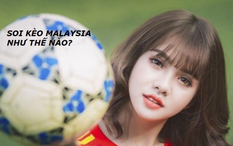 Một số mẹo soi kèo Malaysia phải nhớ