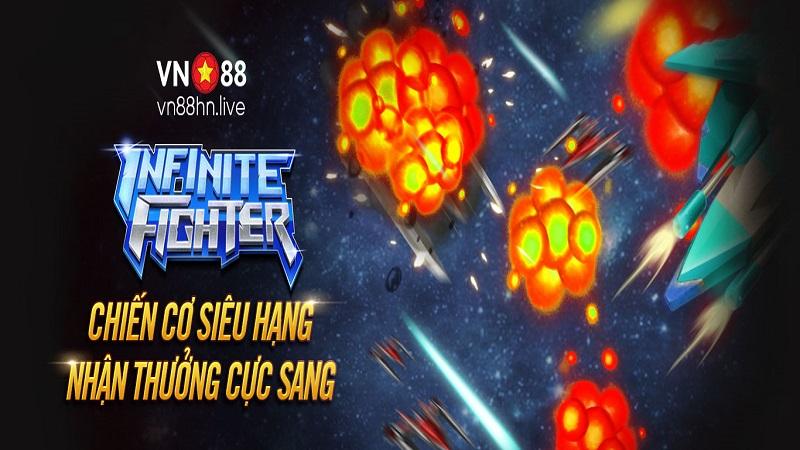 INFINITE FIGHTER trên VN88 là game gì?