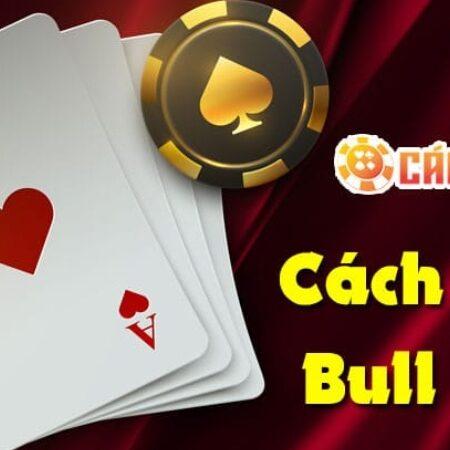Bull Bull là game gì? Cách chơi Bull Bull dễ ăn tại 188BET