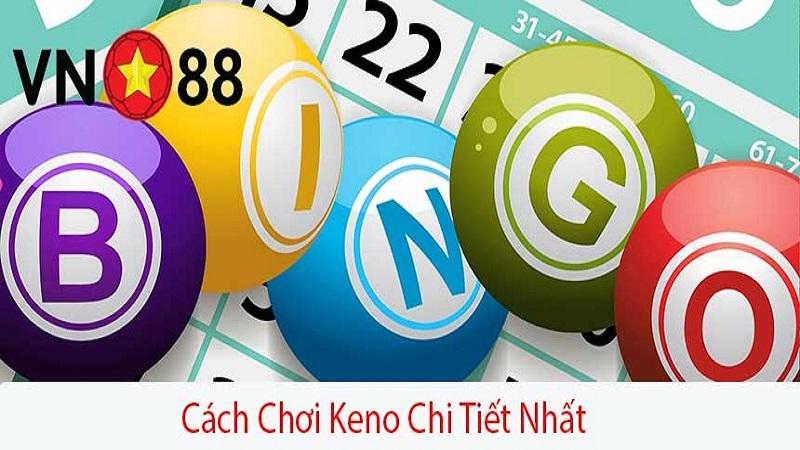 Hướng dẫn cách chơi Keno VN88 chi tiết nhất