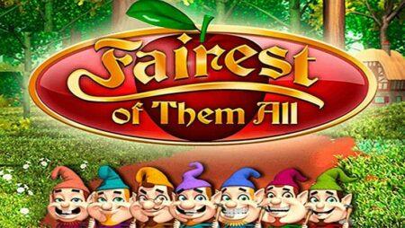 Fairest of them All là gì? Có nên chơi game này trên 12BET